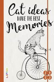 Cat ideas make the best memories 2022: Buch- und Terminkalender