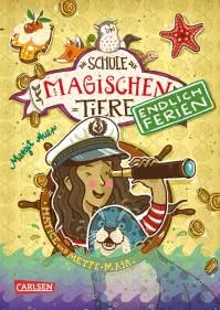 Die Schule Der Magischen Tiere Endlich Ferien 6 Hatice Und Mette Maja Carlsen