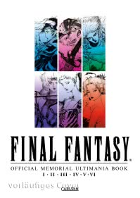 Final Fantasy - Official Memorial Ultimania : Final Fantasy - Official Memorial Ultimania: I II II IV V VI