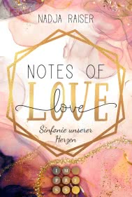 Notes of Love. Sinfonie unserer Herzen