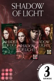 Shadow of Light: Sammelband der magischen Fantasyserie »Shadow of Light« inklusive Vorgeschichte