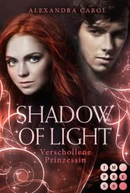 Shadow of Light 1: Verschollene Prinzessin