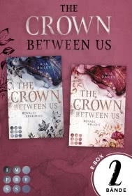 Sammelband der romantischen Romance-Dilogie »The Crown Between Us« (Die »Crown«-Dilogie)