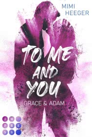 To Me and You. Grace & Adam (Secret-Reihe)