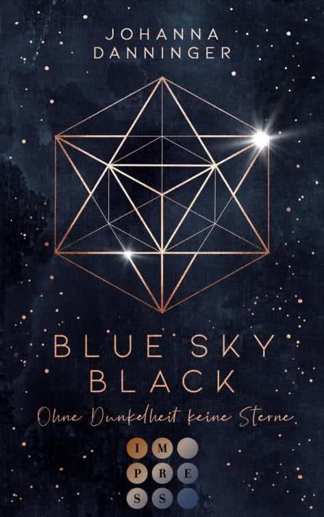 Bücherblog. Neuerscheinungen. Buchcover. Blue Sky Black - Ohne Dunkelheit keine Sterne von Johanna Danninger. Fantasy. Jugendbuch. Carlsen Verlag.