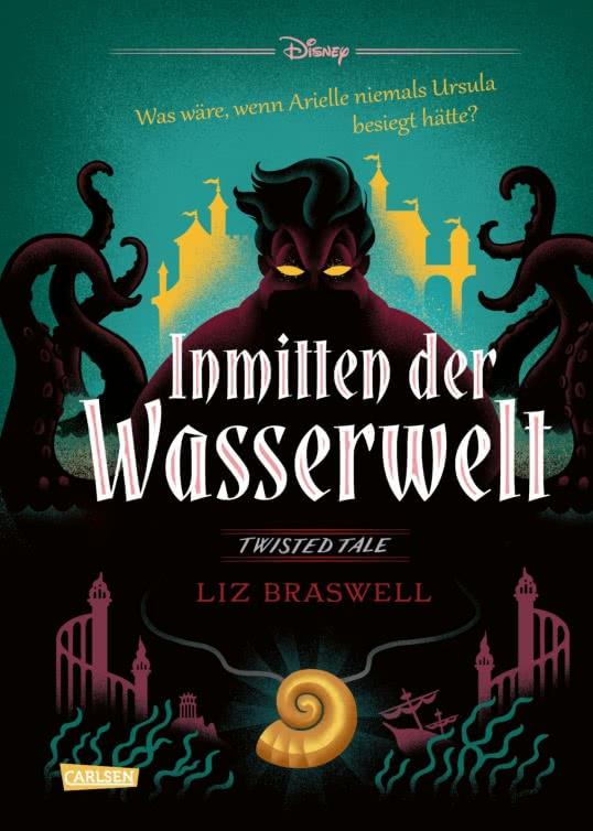 Bücherblog. Neuerscheinungen. Buchcover. Disney – Twisted Tales: Inmitten der Wasserwelt von Liz Braswell, Walt Disney. Fantasy. Jugendbuch. Carlsen Verlag.