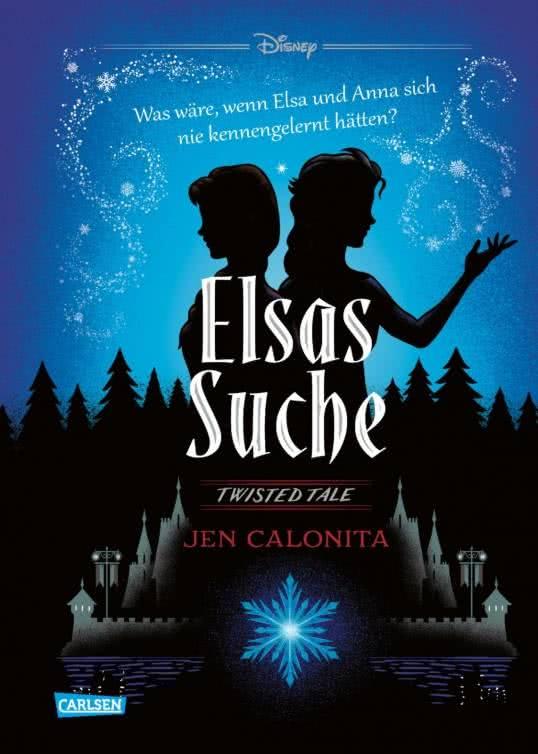 Bücherblog. Buchcover. Disney - Twisted Tales: Elsas Suche von Jen Calonita. Jugendbuch. Fantasy. Carlsen Verlag.