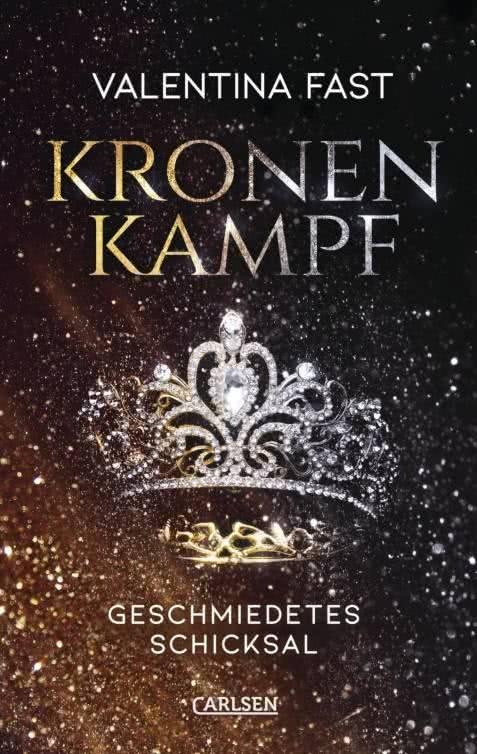 Bücherblog. Neuzugang. Buchcover. Kronenkampf - Geschmiedetes Schicksal von Valentina Fast. Fantasy. Jugendbuch. Carlsen Verlag.